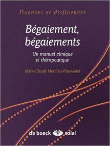 Bégaiement, bégaiements : Un manuel clinique et thérapeutique de Marie-Claude Monfrais-Pfauwadel ( 1 novembre 2014 )