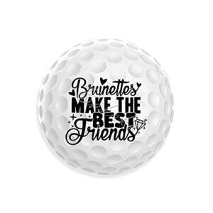 Brunettes Make The Best Friends Balles de golf au design unique et décontracté pour papa, maman, grands-parents, joli cadeau pour l'entraînement au golfeur