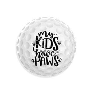 My Kids Have Paws Balles de golf pour la fête des pères avec dictons drôles pour papa golfeur Cadeau fantaisie pour papa maman, homme et femme